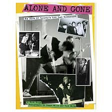 Nick Smash -- Alone and Gone: The Story of Toronto's Post Punk Underground
