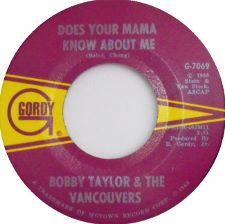 Bobby Taylor and the Vancouvers -- Does Your Mama Know About Me / Fading Away - 7