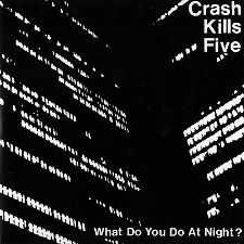 Crash Kills Five - What Do You Want Me to Do - 7