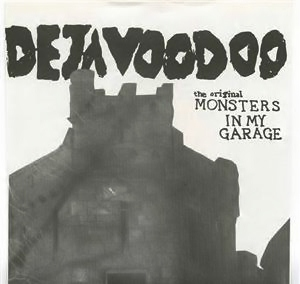Deja Voodoo -- Monsters in My Garage + 3 EP - 7