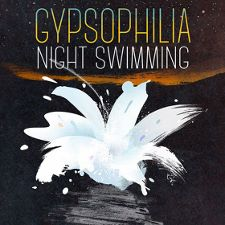 Gypsophilia  -- Night Swimming