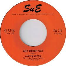 Jackie Shane - Any Other Way / Sticks and Stones - 7