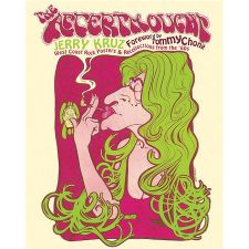 Jerry Kruz - The Afterthought: West Coast Rock Posters and Recollections from the '60s
