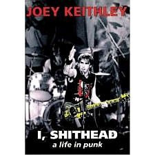 Joe Keithley -- I, Shithead