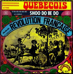 La Revolution Francaise - Quebecois / Shoo-Doo-Bee-Do - 7