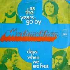 Mashmakhan - As the Years Go By / Days When We Are Free - 7