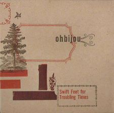 Ohbijou -- Swift Feet for Troubling Times