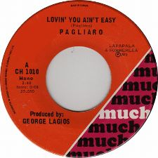 Pagliaro -- Lovin' You Ain't Easy / She Moves Light - 7