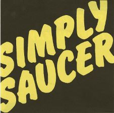 Simply Saucer -- She's A Dog / I Can Change My Mind - 7