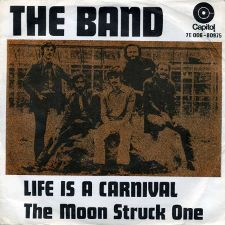 The Band -- Life Is a Carnival / The Moon Struck One - 7