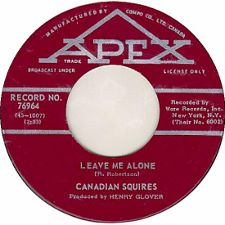 The Canadian Squires -- Uh Uh Uh / Leave Me Alone - 7