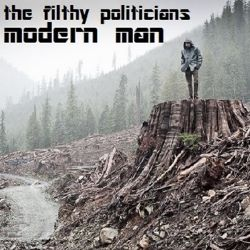 The Filthy Politicians -- Modern Man