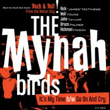 The Mynah Birds - It's My Time / Go On and Cry - 7