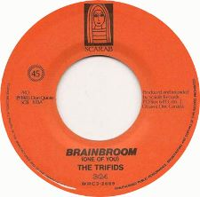 The Trifids -- Brainbroom / Invincible - 7