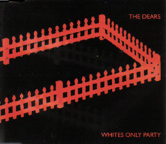 The Dears -- Whites Only Party +2 EP