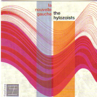 The Hylozoists -- La Nouvelle Gauche